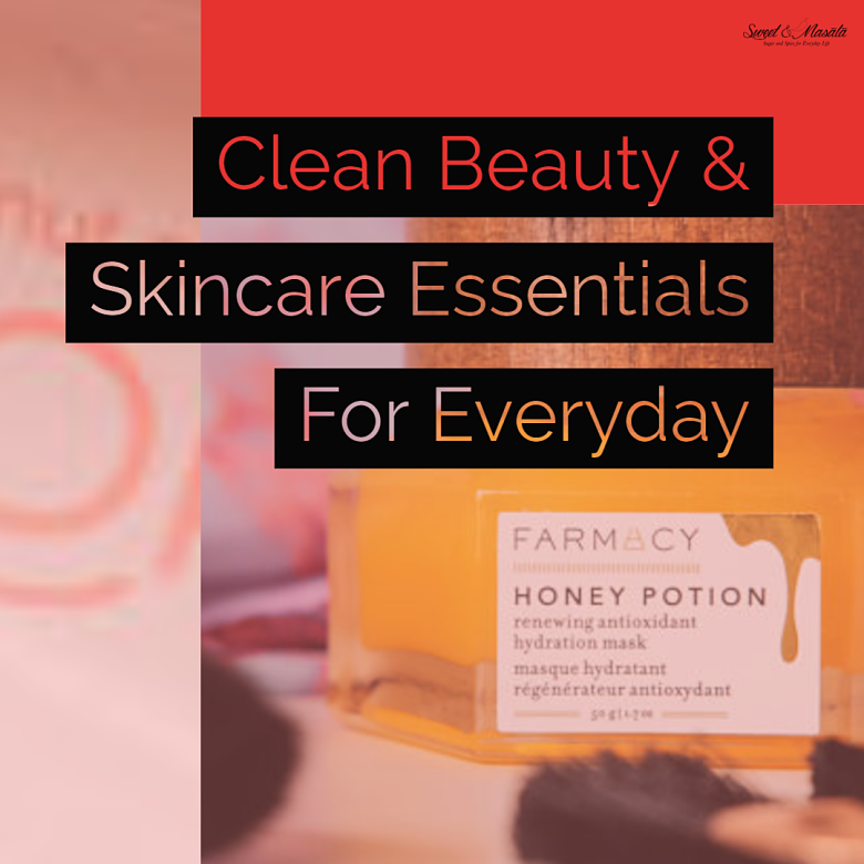 Clean Beauty/Skincare Junkie Essentials