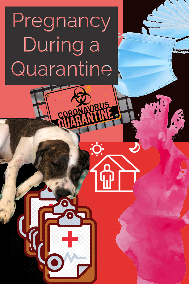 Being Pregnant During a Quarantine